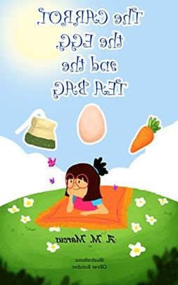 Children's Book: The Carrot, the Egg and the Tea Bag: